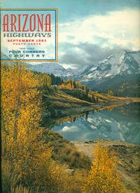 ARIZONA HIGHWAYS : FOUR CORNERS COUNTRY : Volume XXXVII (37), No 9, September 1961