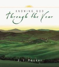 Knowing God Through the Year (Through the Year Devotionals)
