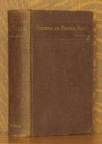 THE STATE. ELEMENTS OF HISTORICAL AND PRACTICAL POLITICS. A SKETCH OF INSTITUTIONAL HISTORY AND ADMINISTRATION