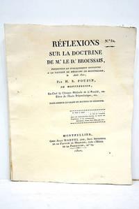 Réflexions sur la doctrine de Mr. Le Dr. Broussais, présentées et...