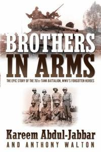 image of Brothers in Arms : The Epic Story of the 761st Tank Battalion, WWII's Forgotten Heroes