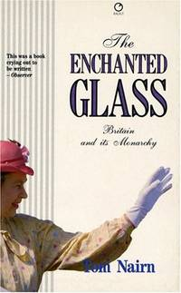 image of The Enchanted Glass: Britain and Its Monarchy