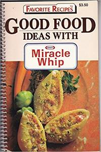 Good Food Ideas with Miracle Whip (Favorite Recipes)