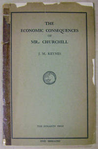 The Economic Consequences of Mr. Churchill by Keynes, John Maynard - 1925