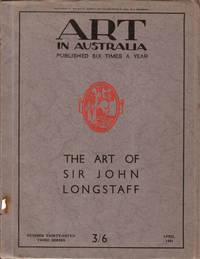 Art in Australia Third Series Number 37. Special Issue: The Art of Sir John Longstaff