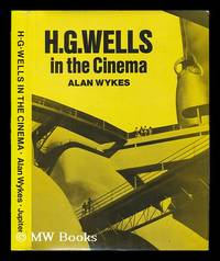 H. G. Wells in the Cinema / [Compiled By] Alan Wykes