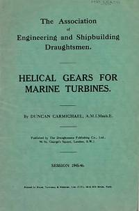 Helical Gears for Marine Turbines. The Association of Engineering and Shipbuilding Draughtsmen
