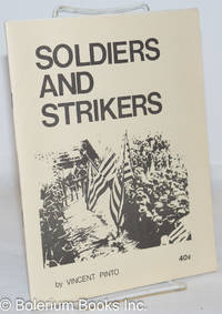 image of Soldiers and Strikers: counterinsurgency on the labor front, 1877-1970