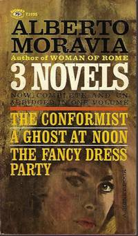 THREE (3) NOVELS: The Conformist; A Ghost at Noon; The Fancy Dress Party