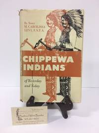 Chippewa Indians of Yesterday and Today