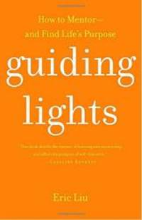 Guiding Lights: How to Mentor-and Find Life's Purpose