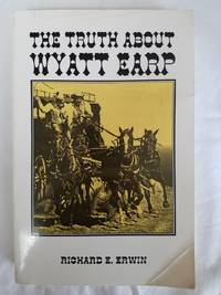 The Truth About Wyatt Earp