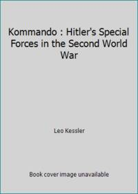 Kommando : Hitler's Special Forces in the Second World War