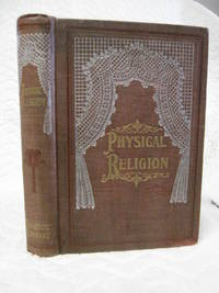 Physical religion of the immunes a warfare against the penalties of existence by Edmud Shaftesbury - First Edition - 1907 - from Bill's Books (SKU: 118)