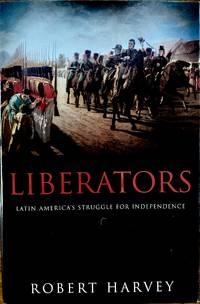 Liberators: Latin America's Struggle for Independence