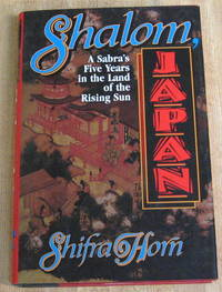 Shalom, Japan: A Sabra's Five Years in the Land of the Rising Sun