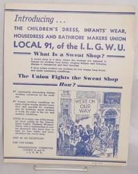 Introducing... The Children\'s Dress, Infant\'s Wear, Housedress and Bathrobe Makers Union. Local 91, of the ILGWU