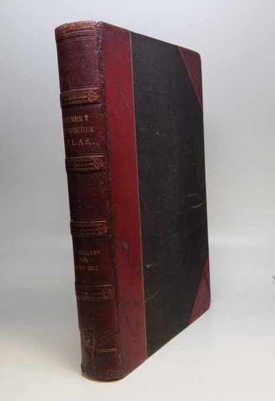 Gotha: Justus Perthes, 1880. hardcover. Thick folio, 3/4 pebbled burgundy morocco. Hinges reinforced...