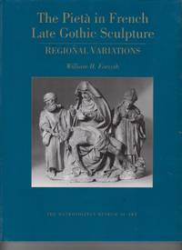 The Pieta in French Late Gothic Sculpture by Forsyth, William H