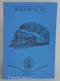 The Railway & Locomotive Historical Society, Bulletin No. 113 (October,  1965)