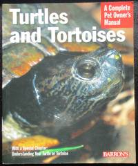 Turtles and Tortoises (Complete Pet Owner's Manual)