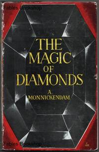 THE MAGIC OF DIAMONDS. by  A Monnickendam - Hardcover - from Fables Bookshop and Biblio.com