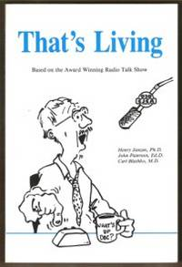 THAT'S LIVING Based on the Award Winning Radio Talk Show by  Carl (Signed)  John; Blashko - Paperback - Signed First Edition - 1989 - from Riverwood's Books (SKU: 10769)
