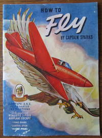 How To Fly; Complete A.B.C. Illustrated Instructions, To Be Used With Realistic 3 Piece Airplane Cockpit