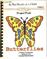 Butterflies Primary K-3 (In the Hands of a Child Project Pack)