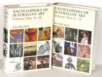 Encyclopedia of Australian Art.  Volume One A - K and Volume Two L - Z.