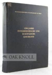1100 JAHRE OSTERREICHISCHE UND EUROPAISCHE GESCHICHTE IN URKUNDEN UND DOKUMENTEN DES HAUS-, HOF- UND STAATSARCHIVS