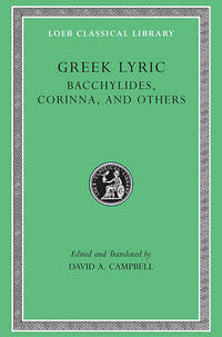 Greek Lyric: v. 4: Bacchylides, Corinna and Others