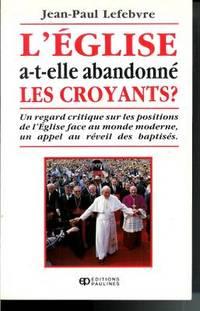 Eglise a-T-Ellle Abandonne les Croyants?