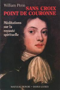 Sans croix point de couronne / méditations sur la royauté spirituelle²