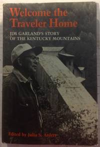 Welcome the Traveler Home: Jim Garland's Story of the Kentucky Mountains