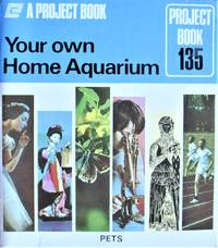 Your Own Home Aquarium. Project Book 135