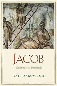 Jacob: Unexpected Patriarch (Jewish Lives) (Jewish Lives (Yale))