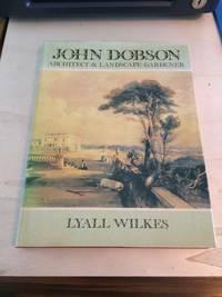 image of John Dobson: Architect & Landscape Gardener