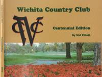 Wichita Country Club-- Centennial Edition