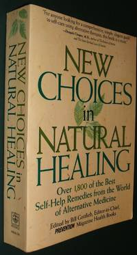 image of New Choices in Natural Healing: over 1, 800 of the Best Self-Help Remedies  from the World of Alternative Medicine