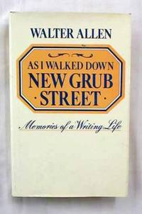 As I Walked Down New Grub Street. Memories of a Writing Life