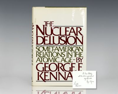 New York: Pantheon Books, 1982. First edition of this Kennan work, which reviews the complex issues ...