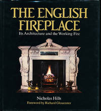 The English Fireplace Its Architecture and the Working Fire