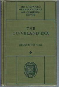 The Cleveland Era YALE CHRONICLES OF AMERICA SERIES  VOLUME 44