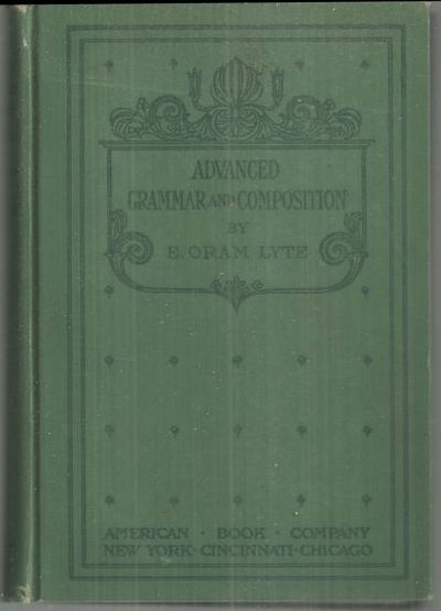 ADVANCED GRAMMAR AND COMPOSITION, Lyte, E. Oram