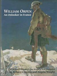William Orpen: An Onlooker in France. A Critical Edition of the Artist's War Memoirs