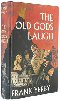The Old Gods Laugh: A Modern Romance by  Frank Yerby - 1st Edition - 1964 - from The Bookworm and Biblio.co.uk
