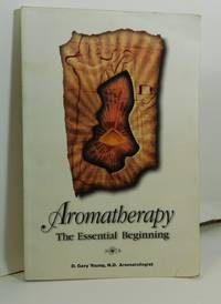 Aromatherapy; The Essential Beginning