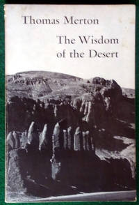 THE WISDOM OF THE DESERT: SAYINGS OF THE DESERT FATHERS OF THE FOURTH CENTURY