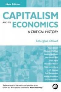 Capitalism and Its Economics: A Critical History